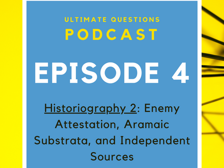 Historiography 2: Enemy Attestation, Aramaic Substrata, and Independent Sources - Episode 4