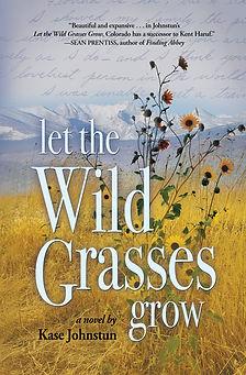 LET THE WILD GRASSES GROW.jpg