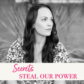Secrets steal our power