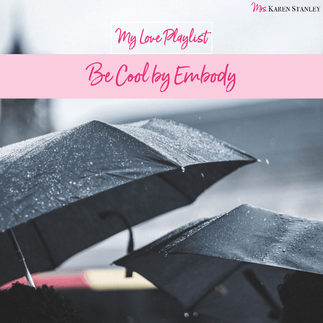 Be Cool by Embody – My Love Playlist