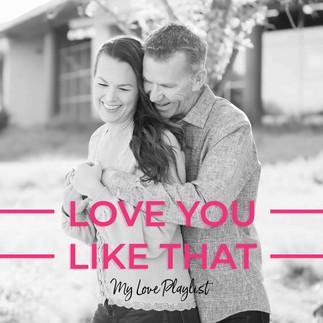Love You Like That by Dagny — My Love Playlist