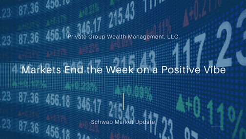 Markets End the Week on a Positive Vibe