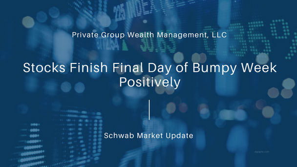 Stocks Finish Final Day of Bumpy Week Positively