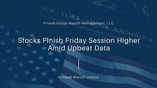 Stocks Finish Friday Session Higher Amid Upbeat Data