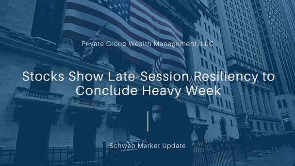 Stocks Show Late-Session Resiliency to Conclude Heavy Week