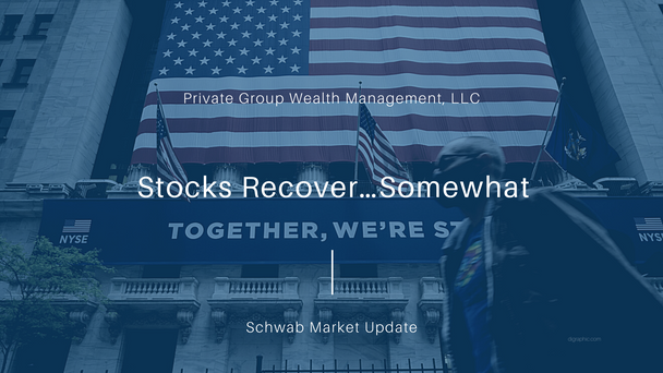Stocks Recover…Somewhat