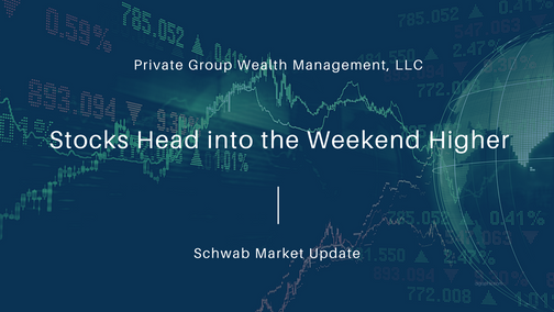 Stocks Head into the Weekend Higher