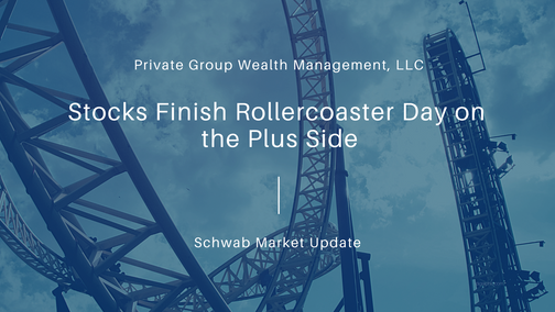 Stocks Finish Rollercoaster Day on the Plus Side