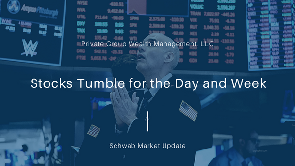 Stocks Tumble for the Day and Week
