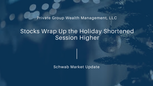 Stocks Wrap Up the Holiday Shortened Session Higher