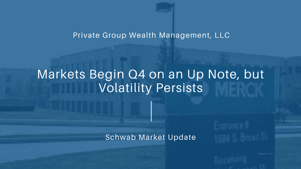Markets Begin Q4 on an Up Note, but Volatility Persists