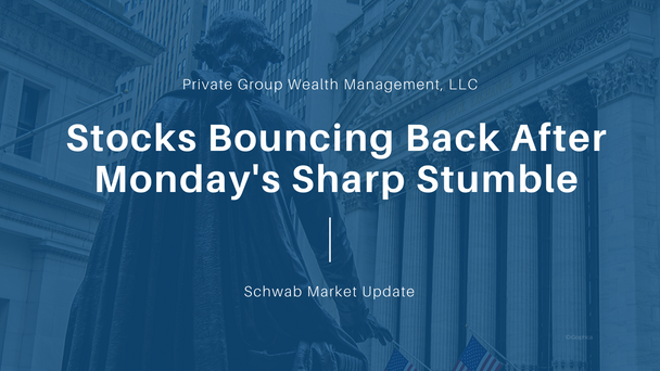 Stocks Bouncing Back After Monday's Sharp Stumble