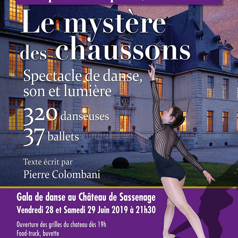 Gala de Danse les 30 ANS, Le Mystère des Chaussons Samedi 29 Juin 2019