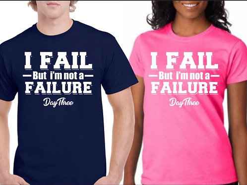 Not A Failure Shirt
