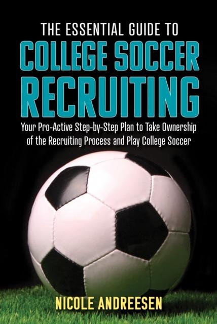 The Essential Guide To College Soccer Recruiting