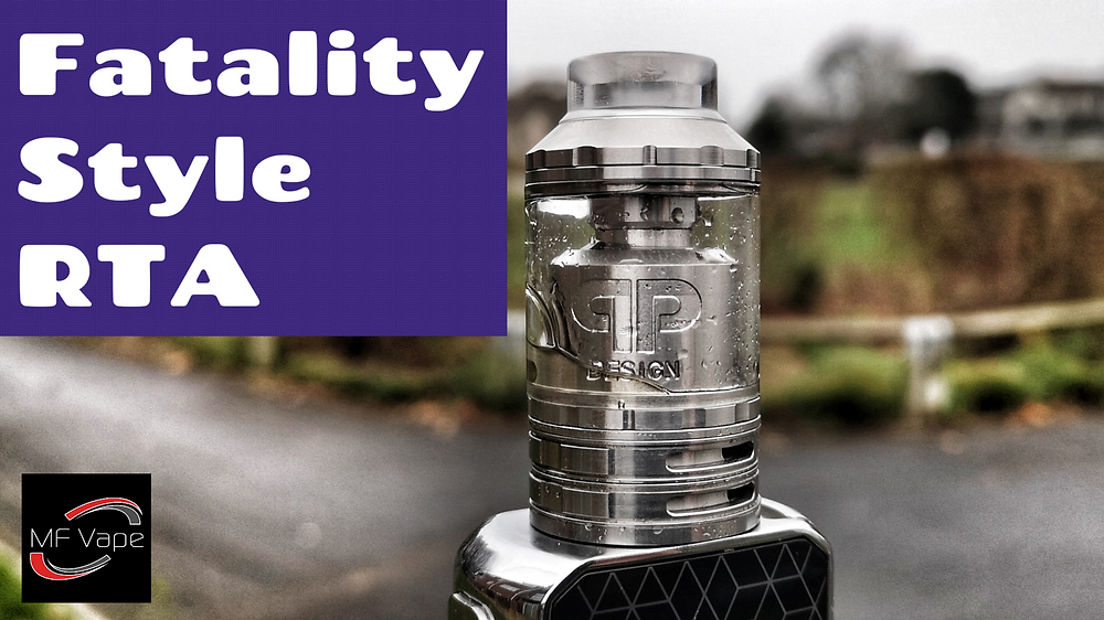 Fatality Styled RTA Review- Vapetube