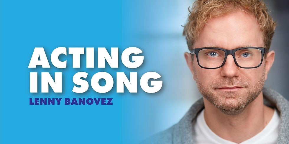 Acting In Song With Lenny Banovez
