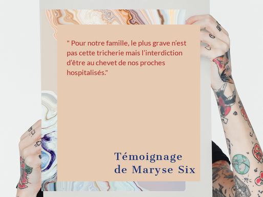 Témoignage de Maryse Six