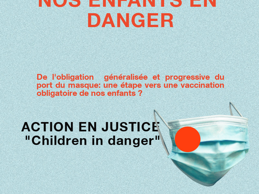 "ACTION EN JUSTICE  ""Children in danger"" - Port du masque"