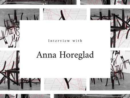 *INTERVIEW*with Anna Horeglad, about inspiration, artistic experience and love for experimental art.