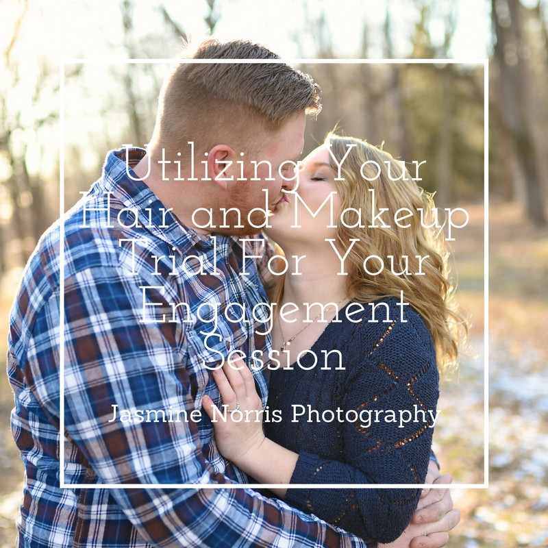 Utilize Your Hair and Makeup Trial For Your Engagement Session Indiana Wedding Photographer