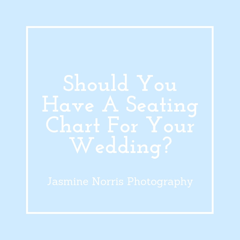 Should You Have A Seating Chart For Your Wedding Reception Indiana Destination Wedding Photographer Photography