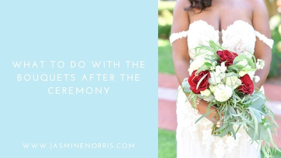 What To Do With The Bouquets After The Ceremony: Wedding Wednesday