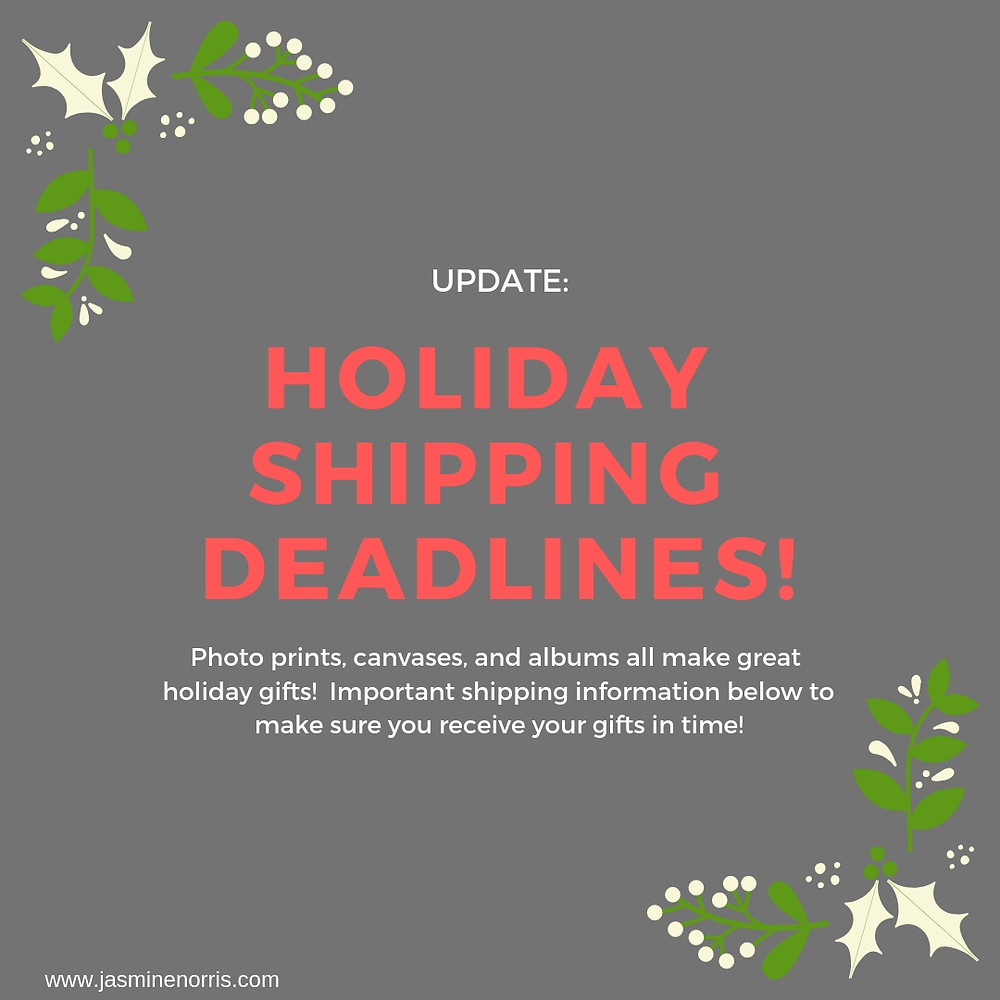 Jasmine Norris Photography Holiday Shipping Deadlines