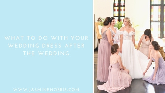 What To Do With Your Wedding Dress After The Wedding: Wedding Wednesday