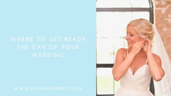 Where To Get Ready The Day Of Your Wedding: Wedding Wednesday