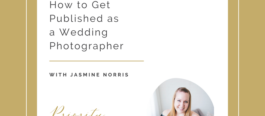 Priority Pursuit Podcast- How to Get Published as a Wedding Photographer