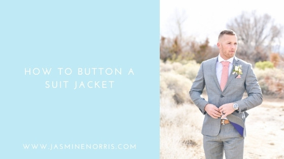 How To Button A Suit Jacket: Wedding Wednesday