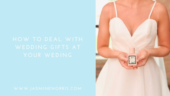 How To Deal With Wedding Gifts At Your Wedding: Wedding Wednesday