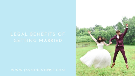 Legal Benefits of Getting Married: Wedding Wednesday