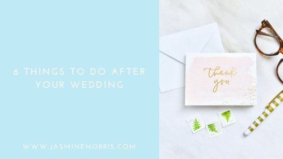 6 Things To Do After Your Wedding Day: Wedding Wednesday