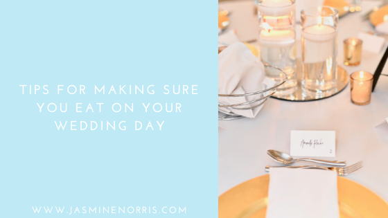 Tips For Making Sure You Eat On Your Wedding Day