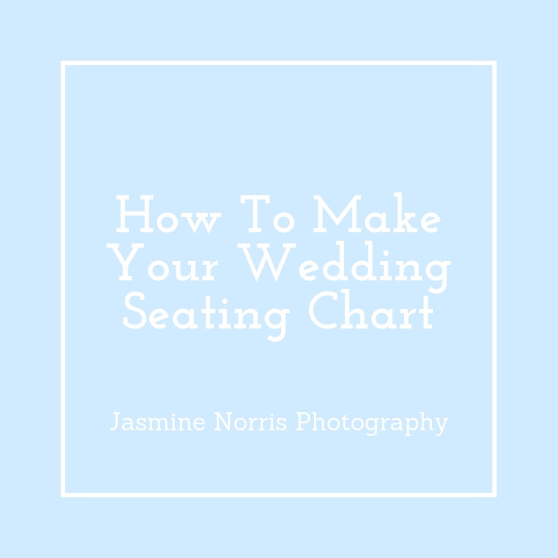 How To Make Your Wedding Seating Chart Indiana Destination Wedding Photographer Photography