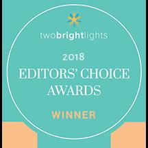 TwoBrightLights Editors' Choice Award Winner 2018