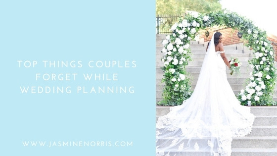 Top Things Couples Forget While Wedding Planning: Wedding Wednesday