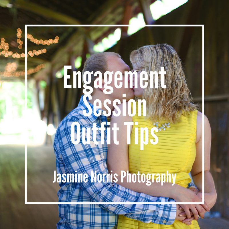 Engagement Session Outfit Tips Jasmine Norris Photography