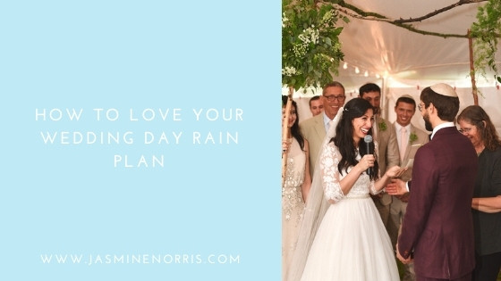How To Love Your Wedding Day Rain Plan: Wedding Wednesday