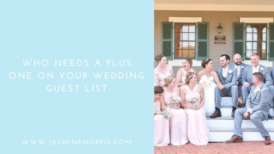 Who Needs A Plus One On Your Wedding Guest List Jasmine Norris Photography