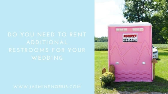 Do You Need To Rent Additional Restrooms For Your Wedding: Wedding Wednesday