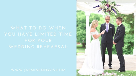 What To Do When You Have Limited Time For Your Wedding Rehearsal Indiana Wedding Photographer