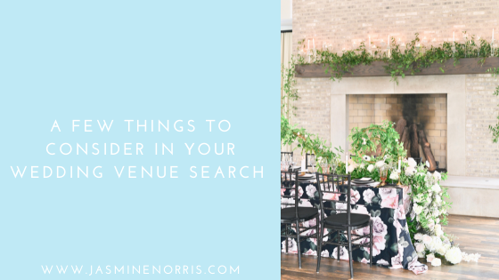 A Few Things To Consider In Your Wedding Venue Search: Wedding Wednesday
