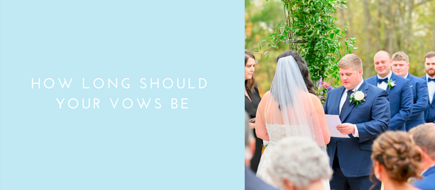 How Long Should Your Vows Be: Wedding Wednesday