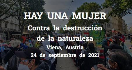 HAY UNA MUJER. Contra la destrucción de la Naturaleza. Austria, Viena.