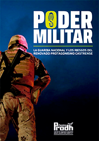 Poder Militar. La Guardia Nacional y los registros del renovado protagonismo castrense.