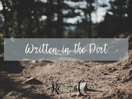 Written in the dirt...