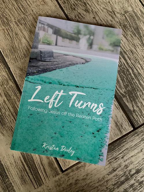 Left Turns; Following Jesus off the Beaten Path